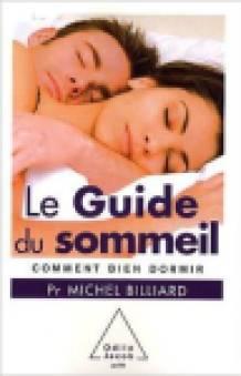 Le Guide du sommeil : Comment bien dormir